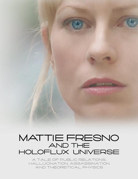 Mattie Fresno and the Holoflux Universe movie